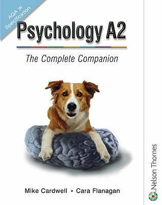 Psychology A2: The Complete Companion Mike Cardwell