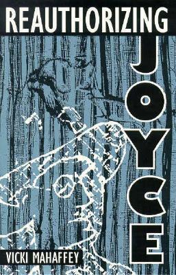 Reauthorizing Joyce  by  Vicki Mahaffey