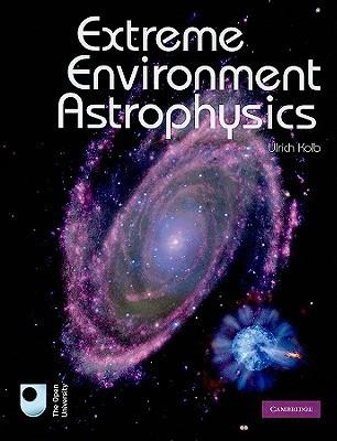 Extreme Environment Astrophysics Ulrich Kolb