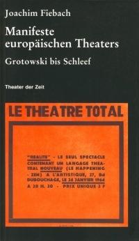 Manifeste europäischen Theaters: Grotowski bis Schleef  by  Joachim Fiebach