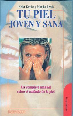 Tu Piel Joven y Sana  by  H. Kovacs
