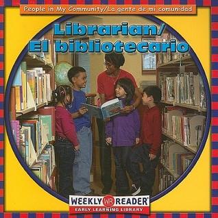 Librarian/El Bibliotecario  by  Jacqueline Laks Gorman