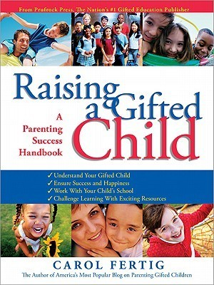 Raising a Gifted Child: A Parenting Success Handbook  by  Carol Fertig
