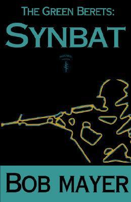 Synbat (The Green Berets, #3)  by  Bob Mayer