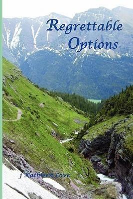Regrettable Options  by  jKathleen Love