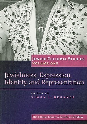 Jewishness: Expression, Identity, and Representation  by  Simon J. Bronner