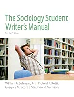 Sociology Student Writers Manual, The (6th Edition) William A. Johnson Jr.