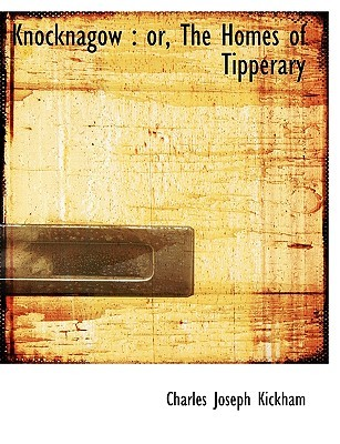 Sally Cavanagh, Or The Untenanted Graves: A Tale Of Tipperary  by  Charles Joseph Kickham