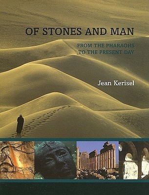Of Stones and Man: From the Pharaohs to the Present Day  by  Jean Kerisel