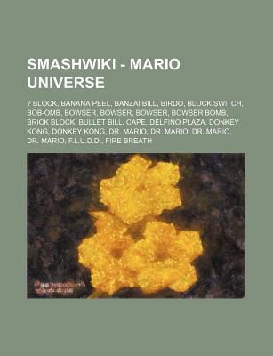 Smash - Mario Universe: ? Block, Banana Peel, Banzai Bill, Birdo, Block Switch, Bob-OMB, Bowser, Bowser, Bowser, Bowser Bomb, Brick Block, Bul Source Wikipedia