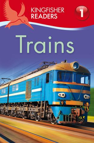 Trains (Kingfisher Readers Level 1) Thea Feldman