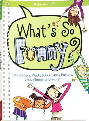 Whats So Funny?: Silly Stickers, Wacky Jokes, Funny Posters, Crazy Photos, and More! [With Stickers and Posteres]  by  Trula Magruder