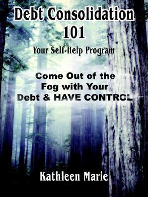 Debt Consolidation 101 Kathleen Marie