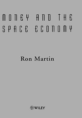 Money and the Space Economy Ron Martin