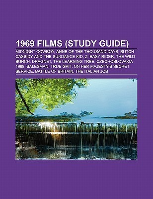 1969 Films (Film Guide): Midnight Cowboy, Anne of the Thousand Days, Butch Cassidy and the Sundance Kid, Z, Easy Rider, the Wild Bunch, Dragnet Source Wikipedia