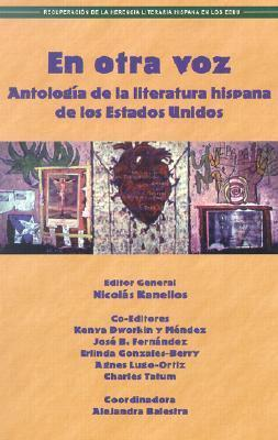 En Otra Voz: Antologia de la Literatura Hispana de los Estados Unidos Nicolas Kanellos