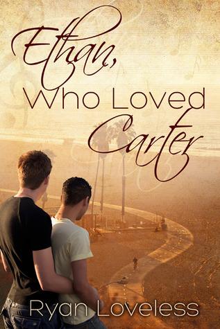 Ethan, Who Loved Carter  by  Ryan Loveless