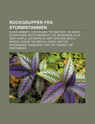 Rockgrupper Fra Storbritannien: Black Sabbath, the Hollies, the Beatles, the Move, Supertramp, Arctic Monkeys, the Searchers, Pulp, Deep Purple Source Wikipedia