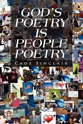 Gods Poetry Is People Poetry Caos Sinclair