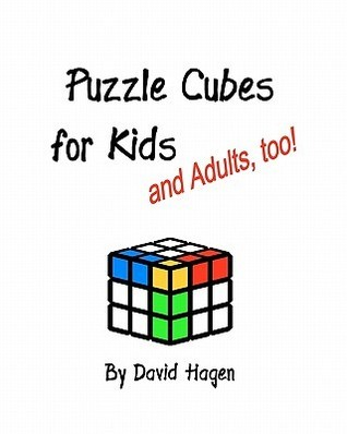 Puzzle Cubes for Kids and Adults, Too!  by  David Hagen