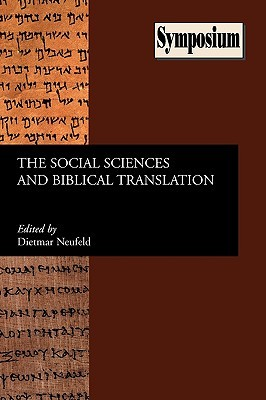 The Social Sciences And Biblical Translation (Symposium Series)  by  Dietmar Neufeld