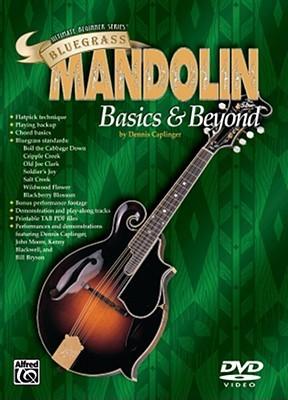 Bluegrass Mandolin Basics & Beyond (The Ultimate Beginner Series)  by  Dennis Caplinger