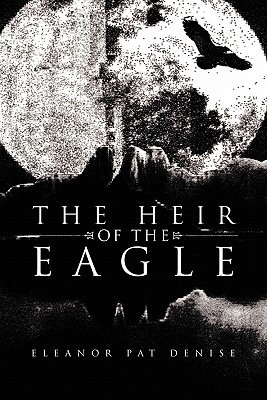 The Heir of the Eagle Eleanor Pat Denise