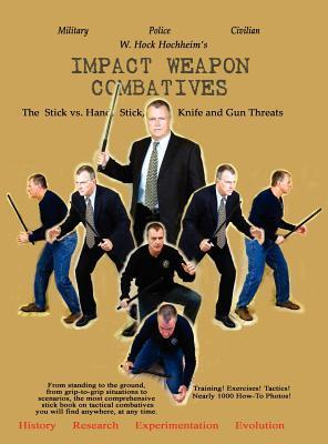 Impact Weapon Combatives W.  Hock Hochheim