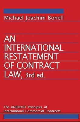 An International Restatement Of Contract Law: The Unidroit Principles Of International Commercial Contracts  by  Michael J. Bonell