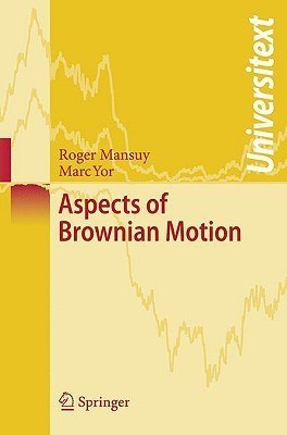 Aspects of Brownian Motion  by  Roger Mansuy