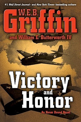Victory And Honor (Honor Bound, #6)  by  W.E.B. Griffin
