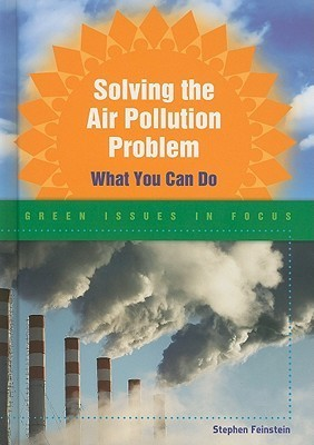 Solving the Air Pollution Problem: What You Can Do  by  Stephen Feinstein