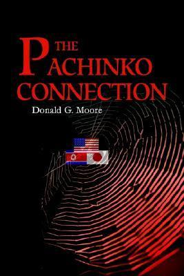 The Pachinko Connection  by  Donald G. Moore