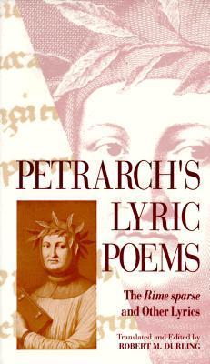 Petrarchs Lyric Poems: The Rime Sparse and Other Lyrics  by  Francesco Petrarca