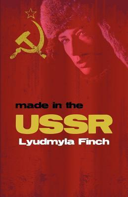 Made in the USSR  by  Lyudmyla Finch