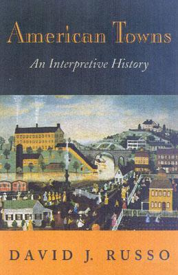 American Towns: An Interpretive History David J. Russo