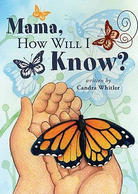 Mama, How Will I Know?  by  Candra Whitler