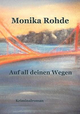 Auf All Deinen Wegen  by  Monika Rohde