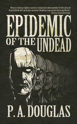 Epidemic of the Undead  by  P.A. Douglas