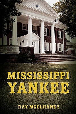 Mississippi Yankee Ray McElhaney