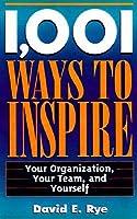 1001 cara menginspirasi organisasi, tim, dan diri sendiri  by  David E. Rye