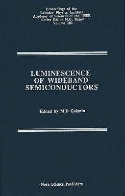 Luminescence Of Wideband Semiconductors  by  M.D. Galanin