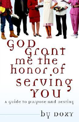 God Grant Me the Honor of Serving You  by  Doxy