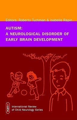 Autism: A Neurological Disorder Of Early Brain Development (International Review Of Child Neurology  by  Isabelle Rapin