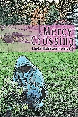 Mercy Crossing  by  Linda Hairston Helms