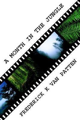 A Month in the Jungle  by  Frederick Van Patten