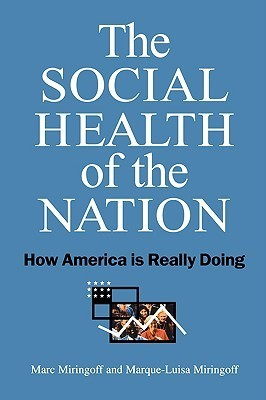 The Social Health of the Nation: How America Is Really Doing  by  Marc Miringoff