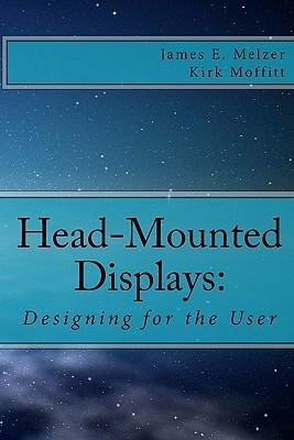 Head--Mounted Displays: Designing for the User James E. Melzer