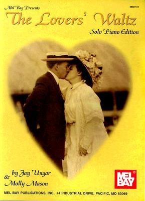 The Lovers Waltz Solo Piano Edition Jay Ungar