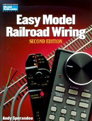 Easy Model Railroad Wiring Andy Sperandeo